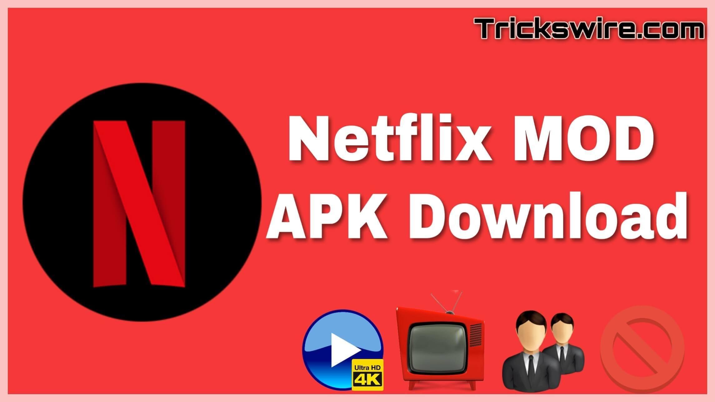 Netflix MOD APK v7.112.0 Download {4k HD, Premium, 100% Working}