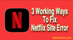 Fix Netflix Site Error