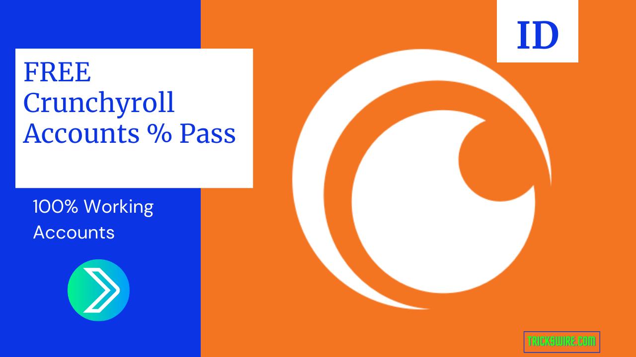 999+ FREE Crunchyroll Accounts & Password SEPT 2021 [100% working]