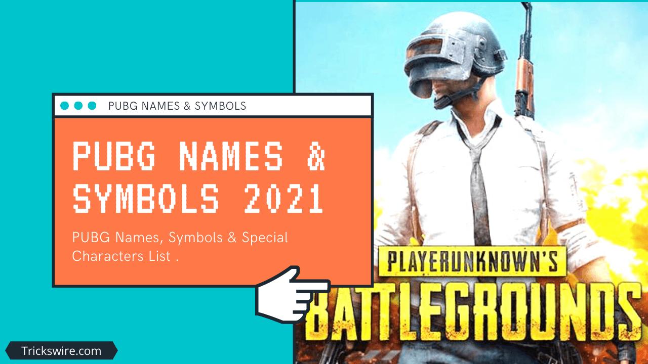 2500+ PUBG Names, Symbols List & Stylish Pubg Name Generator 2021