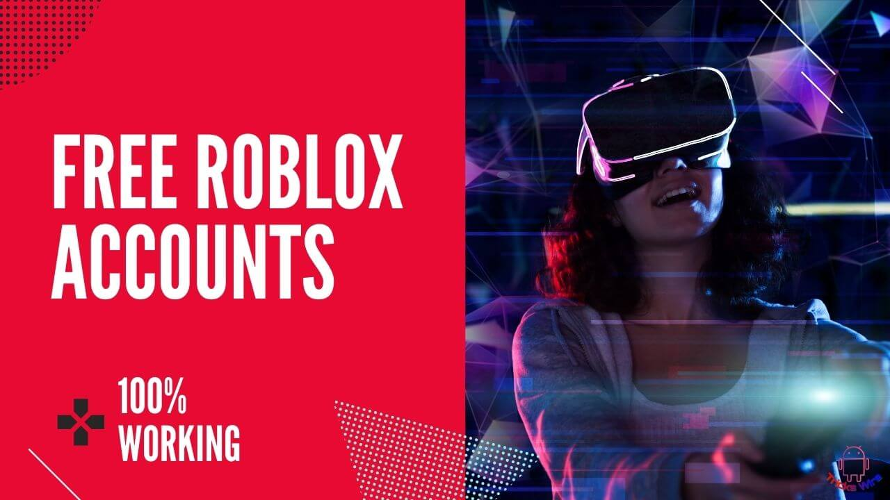 FREE Roblox Accounts – 99+ Working Accounts With Robux [SEPT 2021]